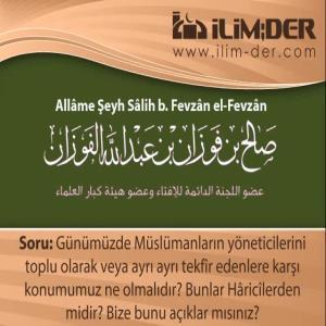 Müslümanların Yöneticilerini Tekfir Edenlere Karşı Tutumumuz Ne Olmalıdır?