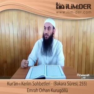 Ders Kur'ân-ı Kerîm Sohbetleri - (Bakara Sûresi, 255)