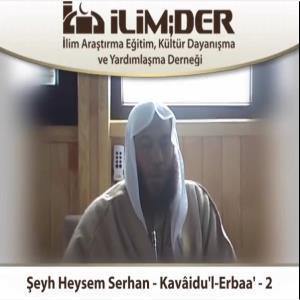 Şeyh Heysem Serhan - Kavâidu'l-Erbaa' - 2.Ders