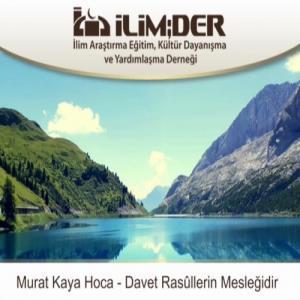 Davet Rasûllerin Mesleğidir - Murat Hoca