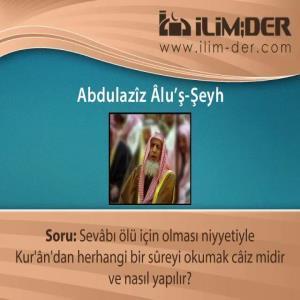 Kur'ân Okuyup Sevâbını Ölüye Hediye Etmek Câiz midir?