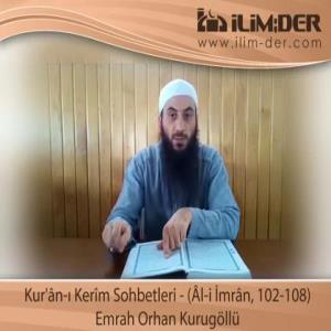 Kur'ân-ı Kerîm Sohbetleri - (Âl-i İmrân, 102-108)