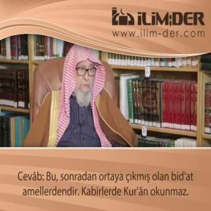 Kabirlerde Kur'ân Okumanın Hükmü