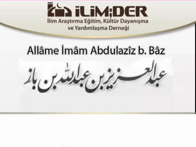 Allâme İmâm Abdulazîz b. Bâz