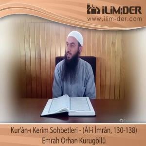Kur'ân-ı Kerîm Sohbetleri - (Âl-i İmrân, 130-138)