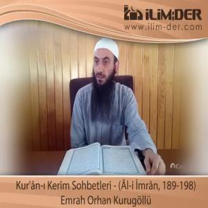 Kur'ân-ı Kerîm Sohbetleri - (Âl-i İmrân, 189-198)