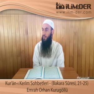Ders Kur'ân-ı Kerîm Sohbetleri - (Bakara Sûresi, 21-25)