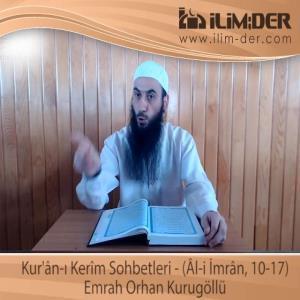 Kur'ân-ı Kerîm Sohbetleri - (Âl-i İmrân, 10-17)