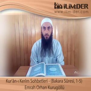 Ders Kur'ân-ı Kerîm Sohbetleri - (Bakara Sûresi, 1-5)